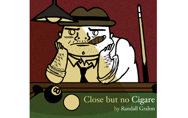 Close But No Cigare by Randall Grahm 2011